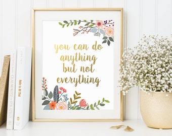 Office Quote, You Can Do Anything But Not Everything, Inspirational Quote, Gold Letter Print, Office Print, Motivational Print, Famous Quote