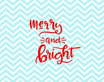 Merry and Bright - Merry  & Bright svg - Christmas Svg - Winter Svg - Holiday Svg - Xmas Svg - silhouette svg - Cut File - Commercial Use