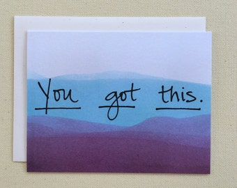 You Got This Greeting Card - Dip Dye - Encouragement - Blank Inside
