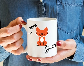 Zero fox given, coffee mug, Statement mug, offensive mug, fox products, Birthday gift, best friend gift, foxy design