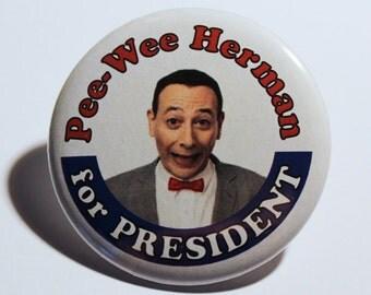 Pee Wee for President, 2.25 button , Pee Wee Herman 2016, Paul Reubens, Pee Wee 2016