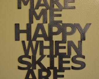You make me happy when skies are grey wall art