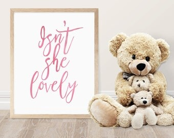 Nursery Printable - Isn't She Lovely Print - Watercolor Typography - Quote - Girls Room Decor - Nursery Decor  - Baby Shower Gift