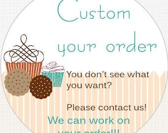 Custom your order