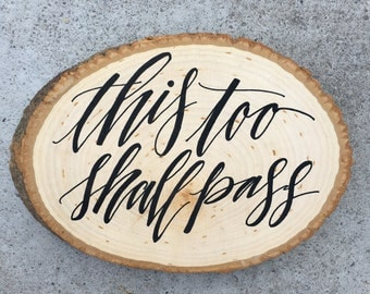 Wood Slice Quote - This Too Shall Pass