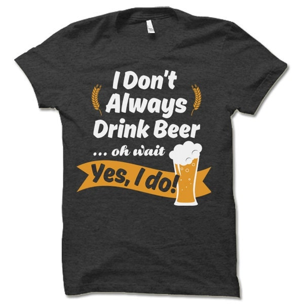 Funny beer drinking t shirt fun party shirts drinking tee for Funny craft beer shirts