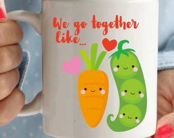 We go together like peas and carrots mug to make someone smile, cute vegetables