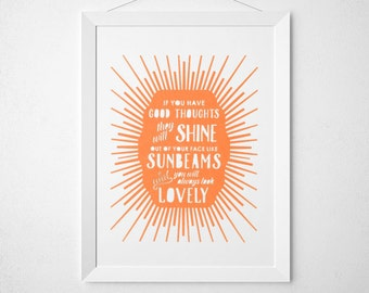 Laser Cut Wall Art: If you have good thoughts, they will shine out of your face like sunbeams and you will always look lovely
