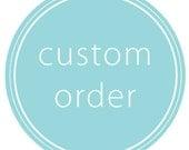 Custom order for Carina