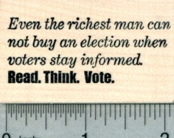 Voting Rubber Stamp, Stay Informed, Read, Think, Vote G30624 Wood Mounted