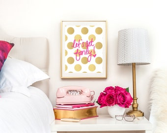Let's Get Fancy  // Gold Polka Dots // Art Print
