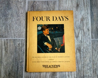 Kennedy Assassination Memorabilia Book, Four Days, From The News, New York's Picture Newspaper, Vintage JFK Hardcover Historical Record Book