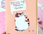 Funny Father's Day Card - You're My Second Favorite Human - Cat Mom or Cat Dad Card - From the Cat - Love Card