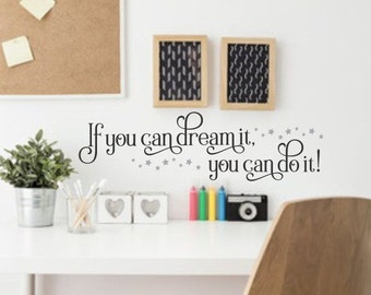 Wall Decal - If You Can Dream It You Can Do It - wall words - vinyl lettering - inspirational message - lettering for home office studio