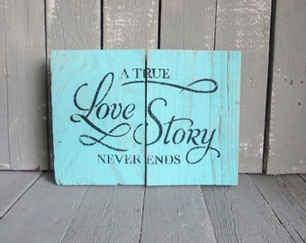 Love Story Wall Art, Wood Sign, Wooden Plaque, Romantic Wall Art, Aqua Blue Wood Art, A True Love Story Never Ends, Home Decor