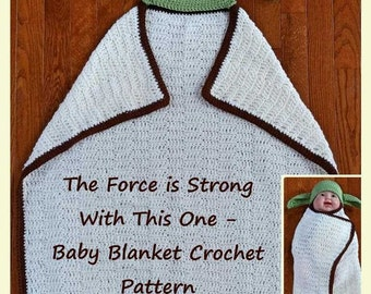 The Force is Strong With This One - Hooded Baby Blanket Crocet Pattern - Instant PDF