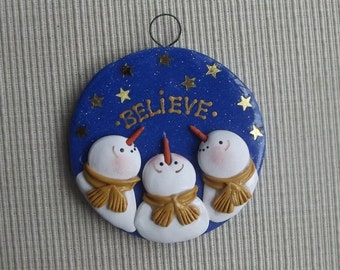 "Believe~ 3"" round hand sculpted polymer clay snowman Christmas tree ornament"