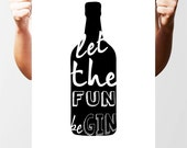 Let the fun beGIN, typographic poster print for all gin lovers.Size A3