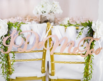 """Wedding Chair Signs """"I Do, Me Too"""" Sign for Bride Groom Sweetheart Table Chairs, Wedding Signs in Rose Gold or Other Colors (Item - CID200)"""