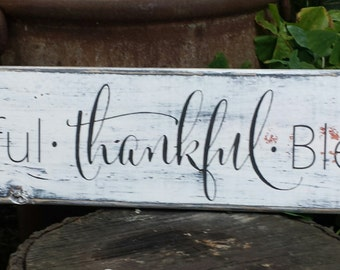 Grateful Thankful Blessed - wood Shabby Chic Barn/Pallet Hand Painted Rustic  Reclaimed wood sign distressed home decor/wedding gift/ signs