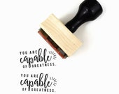 SALE You Are Capable of Greatness Stamp - UPLIFT NOTES Rubber Stamp - Art Journaling, Planner Reminder - Wood Mounted Rubber Stamp