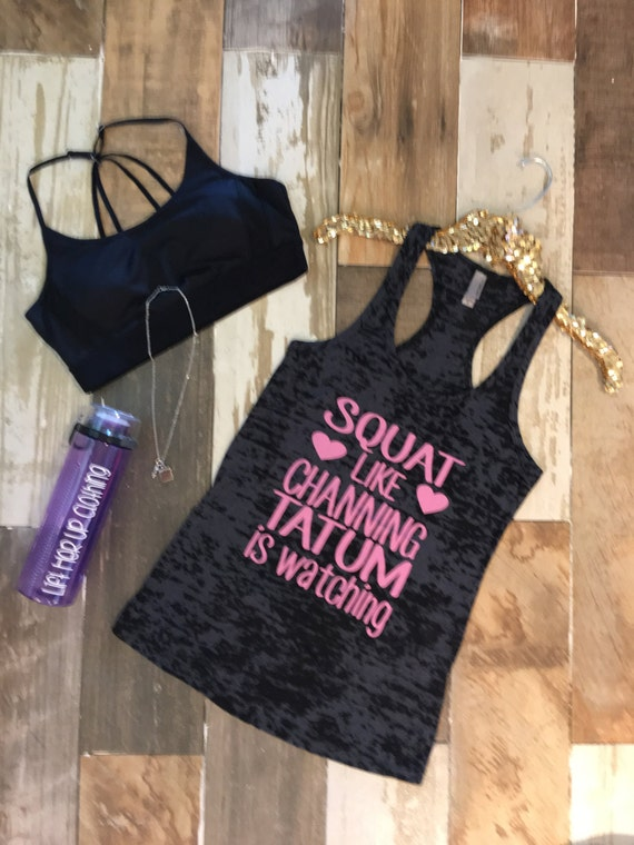 Burnout Tank Top. Racerback Workout Tank Top. Squat like Channing Tatum. Cute Workout Tank Top. Pink Text.