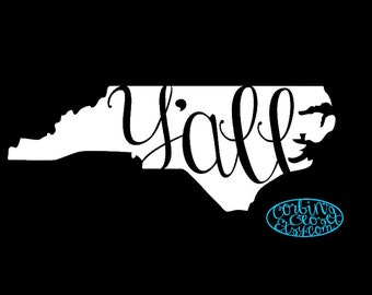 North Carolina Y'all Decal * North Carolina Decal * Pick your color - Pick your size