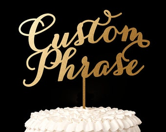 Wedding Cake Topper with your Custom Phrase - Soiree Collection