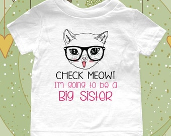 Check Meowt I'm going to be a Big Sister Birth pregnancy announcement Infant Baby One-piece, Infant Tee, Toddler, Youth Shirt