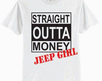 STRAIGHT OUTTA MONEY {Jeep Girl} Adult T-Shirt