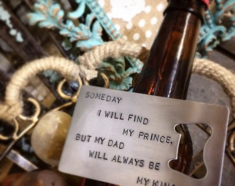 Bottle Opener Wallet Insert - Hand Stamped -Someday I Will Find My Prince - Stainless Steel  - Custom - Item BO2