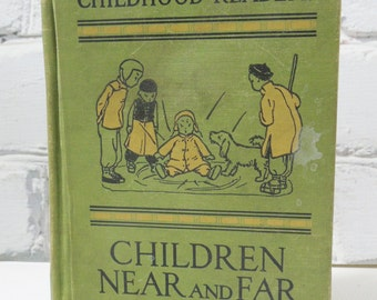 Childhood Readers. Children Near and Far. A Third Reader. Circa 1930-40's. Stories of Children from All Parts of the World.