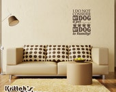 I Do Not Consider My Dog A Pet...... My Dog Is Family! Vinyl Decal Wall Quote - fits interior smooth painted walls and more L174