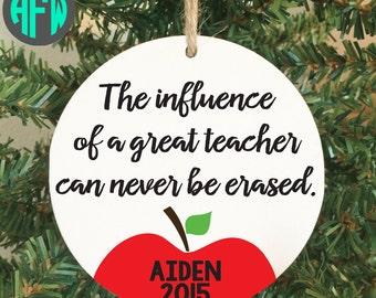 Teacher Ornament, Teacher Gift, Teacher Appreciation, Teacher Christmas, Influence of a Great Teacher, School, Kindergarten, Preschool
