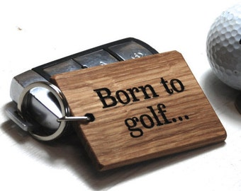 Born To Golf…Keyring - Golf Gifts For Men - Golf Gift - Wooden Keyring - Golf Keychain - Golf Keyring - Birthday Gift - Gift For Men