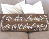 Rustic Wedding Sign, We Love Because He First Loved Us Sign, 1 John 4:19, Bible Verse Scripture Sign, Rustic Home Decor, Farmhouse Decor