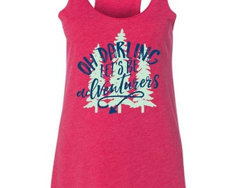 NEW! Oh Darling Let's Be Adventurers Tank Top - Racerback Tank - Graphic Tee - Camping - Summer Loving - Travel Tank