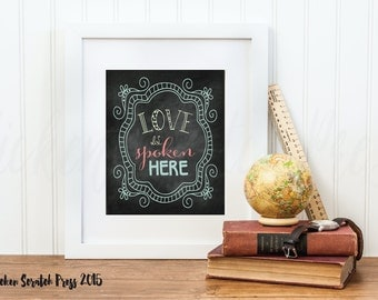 Love is Spoken Here, typography, wall print, chalkboard art. chickenscratchpress, home decor, family wall art,instant download,wall art