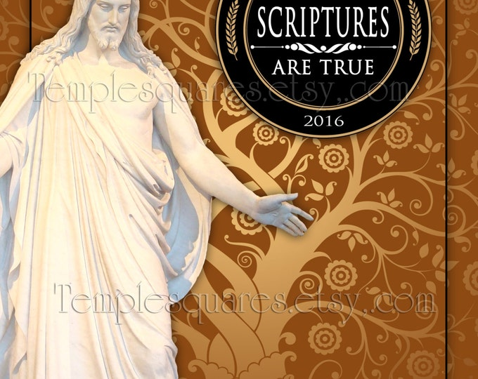 I Know the Scriptures Are True Primary 2016 theme printable posters handouts. 4 Sizes. LDS temple art with Christ and Tree of Life