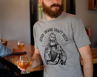 Craft Beer t-shirt- Jesus Drank Craft Beer