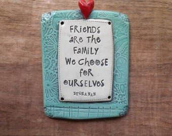 """Green Ceramic Wall Plaque """"Friends Are the Family We Choose for Ourselves"""", Inspirational Plaque; Best Friend; Friends & Family; BFF Gift"""