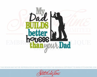 My Daddy BUILDS better houses than your Daddy...Shirt/Onesie
