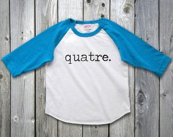Quatre French Birthday Shirt 4th Raglan Fourth Outfit 4 Year