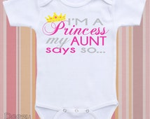 Aunt Onesie ® Auntie Onesie ® Aunt Onsie ® Auntie Onesie ® Aunt Baby Clothes Gift for Niece Newborn Girl / I'm a Princess My Aunt Says So