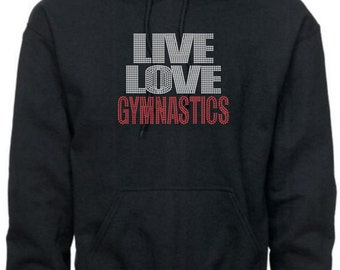 Gymnastics Hoodie/ Gymnastics Sweatshirt/ Rhinestone Gymnastics/ Gymnastics Shirt/ Live Love Gymnastics Hoodie Sweatshirt