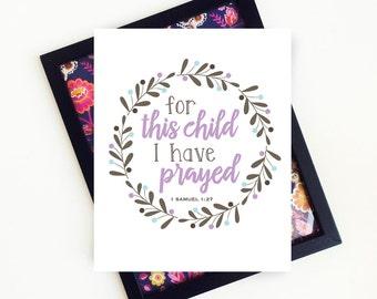 For this Child I have Prayed, PRINTABLE Art, Scripture Art, 1 Samuel 1 27, Nursery Decor, Nursery Wall Art, 8x10 Digital Download
