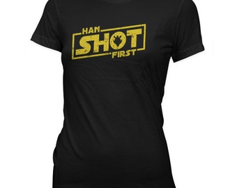 Han Shot First Womens T-Shirt - Star Wars Han Solo Greedo