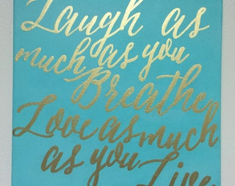 Laugh As Much As You Breathe Love As Much As You Live, Hand Painted Quote on Canvas, Canvas Art, Home Decor, Wall Hanging