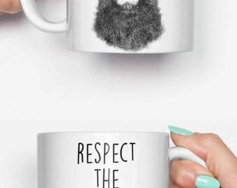 Respect the beard. Beard - funny mug, gifts for him, meme mug, unique mug, office mug, christmas mug, gifts for her 4M219