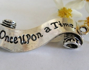 Once Upon A Time,Jewelry Pendant, word ,bracelet connector,Fairytale Charm,Scroll Charm,Jewelry Connector